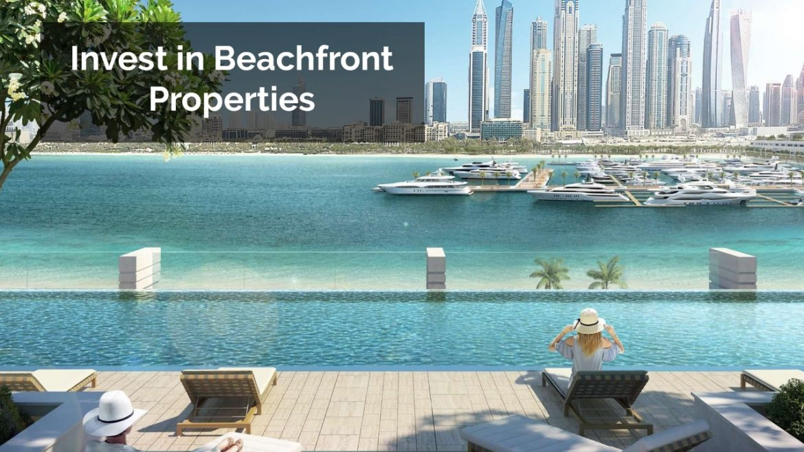 Invest in Beachfront Properties