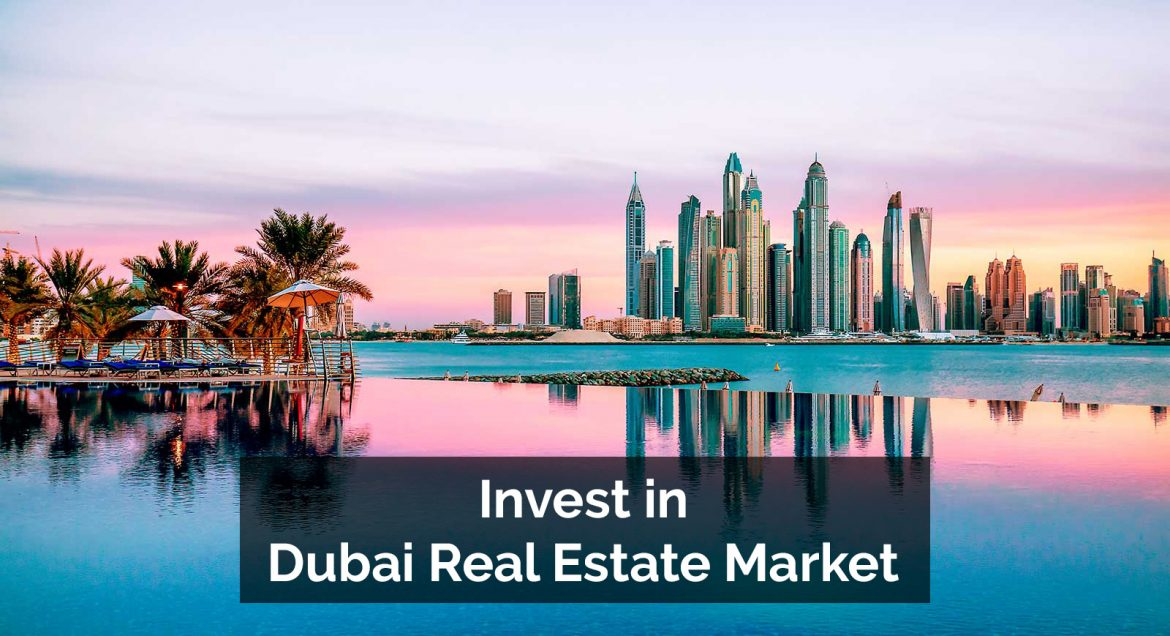 Invest in Dubai Real Estate Market