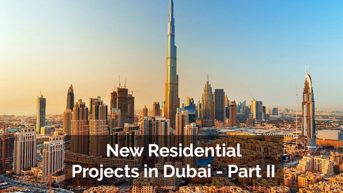 New Residential Projects in Dubai - Part II