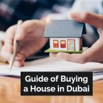 Guide of Buying a House in Dubai